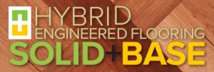 Hybrid Engineered Flooring Solid + Base