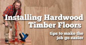 Installing Hardwood Timber Floors.
