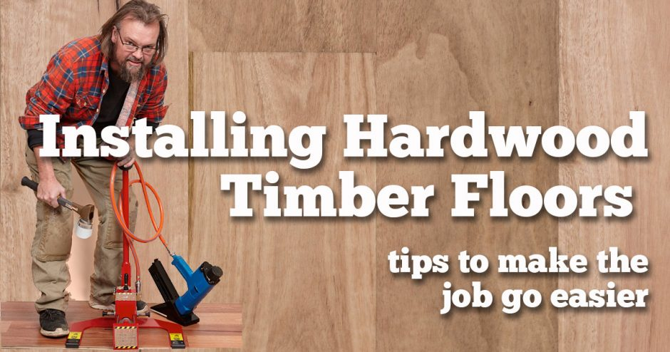 Installing Hardwood Timber Floors.