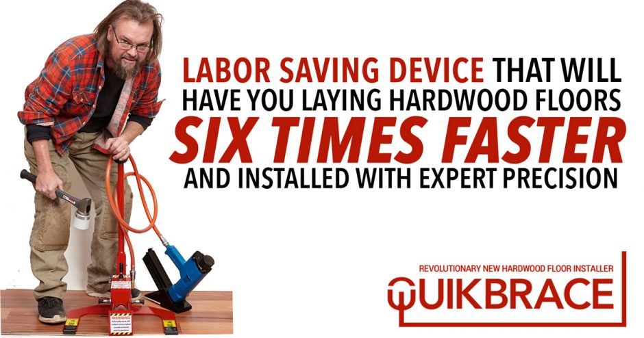 Labor Saving Device - The QuikBrace Floor Installer
