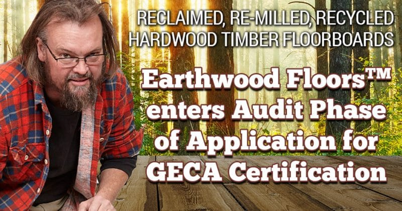 Earthwood Floors Application for GECA Certification enters Audit Phase